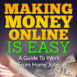 Making Money Online Is Easy | A Guide To Work From Home Jobs - David Morgan