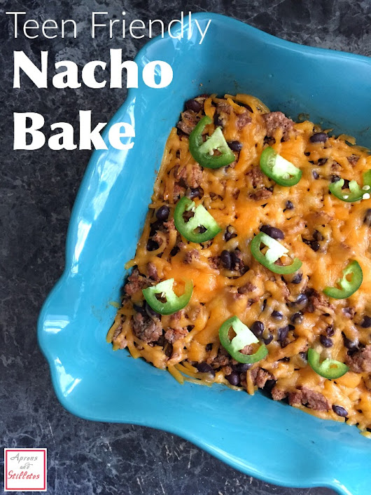 Teen Friendly Nacho Bake