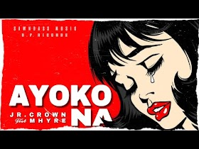 Ayoko Na by Jr.Crown feat. Mhyre [Official Lyric Video]