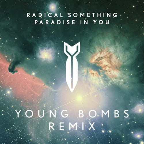 Radical Something - Paradise In You (Young Bombs Remix) by YOUNG BOMBS