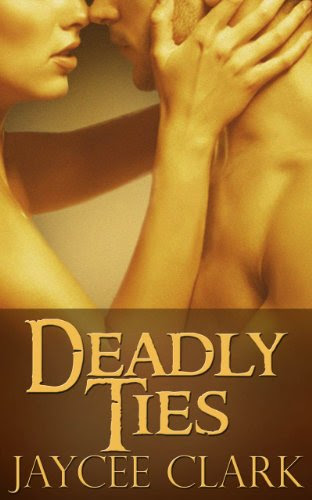 Deadly Ties (Kinncaid Brothers) by Jaycee Clark