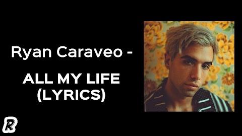 All Of My Life Lyrics Ryan Caraveo