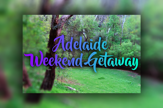 Adelaide Weekend Getaway at Brownhill Creek - Exploramum & Explorason