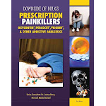 Prescription Painkillers: Oxycontin, Percocet, Vicodin, & Other Addictive Analgesics [Book]