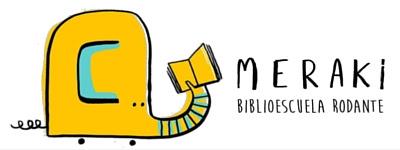 PROYECTOS QUE NOS MARAVILLAN: PROYECTO MERAKI (BIBLIOESCUELA RODANTE).