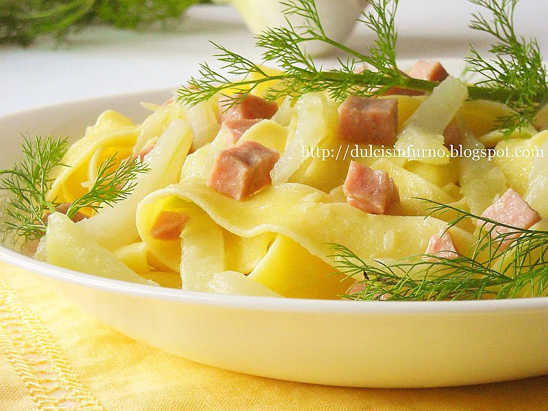 Pappardelle con Finocchi e Prosciutto-Pappardelle Pasta with Fennel and Ham