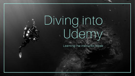 Diving Deep into Online Course Making with Udemy