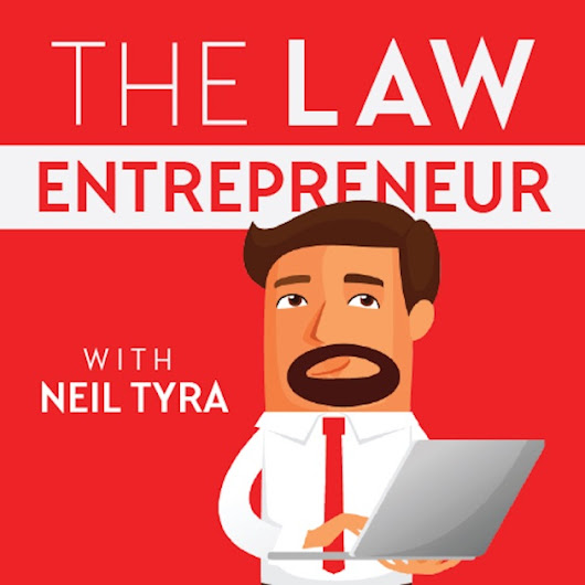The Law Entrepreneur with Neil Tyra by Podcast Masters on Apple Podcasts