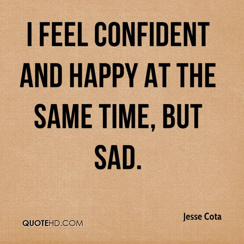 Top Feeling Happy And Sad At The Same Time Quotes