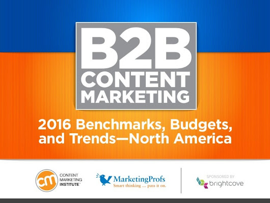 B2B Content Marketing - 2016 Benchmarks, Budgets and Trends - North A…