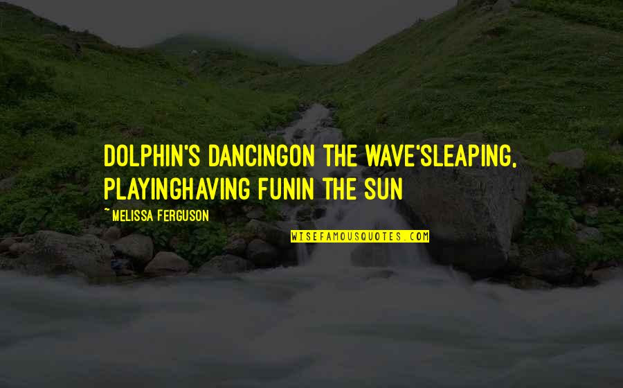 Having Fun In The Sun Quotes Top 9 Famous Quotes About Having Fun