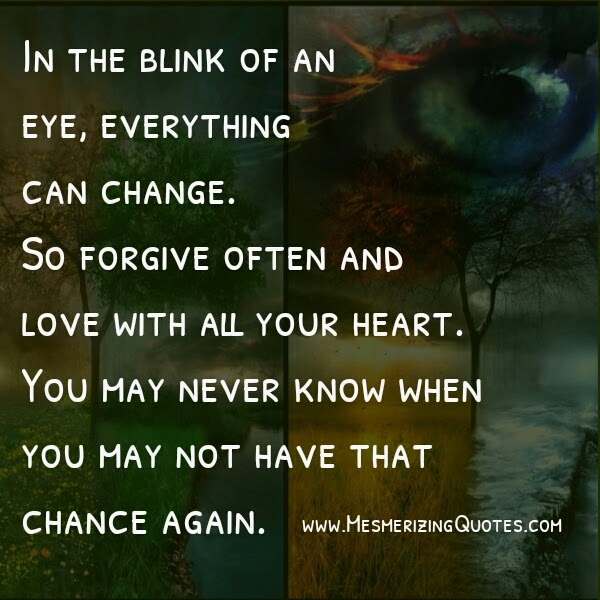 Quotes Life Can Change Blink Eye Wise Wina