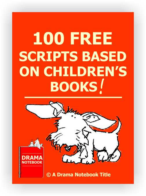 Scripts Based on Children's Books - Drama Notebook