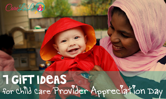 7 Gift Ideas for Child Care Provider Appreciation Day