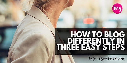 How to Blog Differently in Three Easy Steps