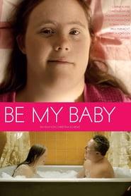 Be My Baby 2014 Elokuvat Netissä HD