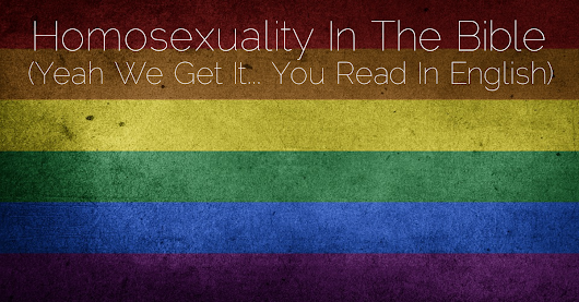Homosexuality In The Bible: Let's Take An Honest Look