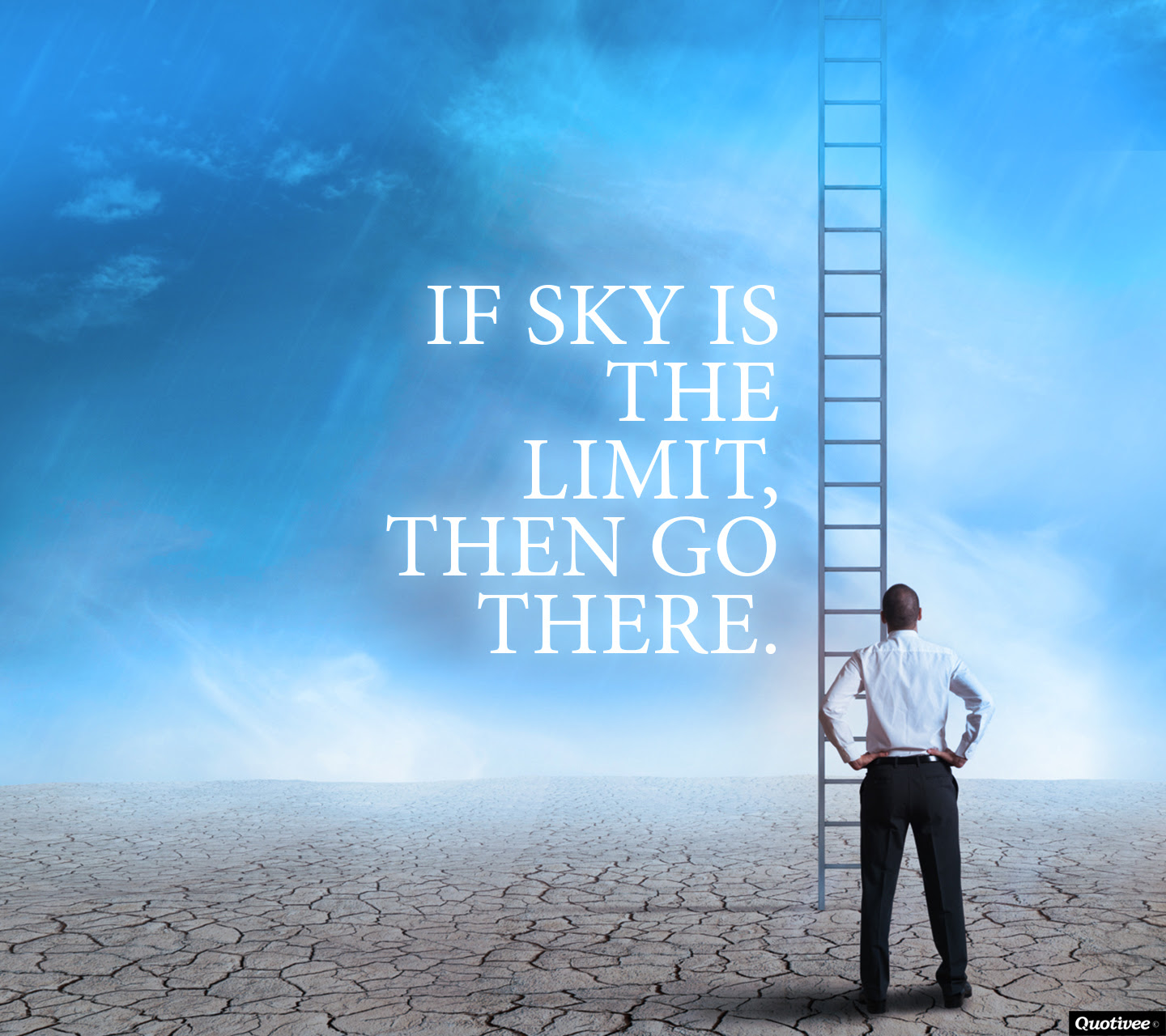 If Sky Is The Limit Inspirational Quotes Quotivee