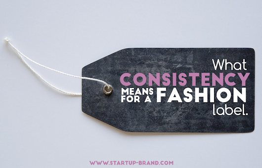 What consistency means for a fashion label
