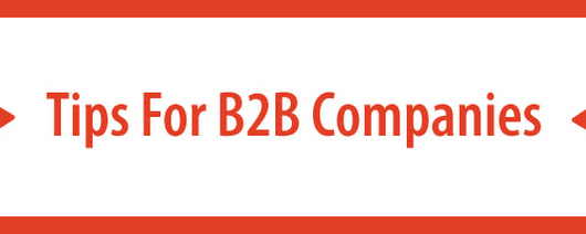 Content Marketing Tips For B2B Companies