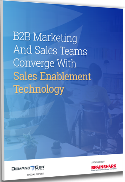 B2B Marketing and Sales Teams Converge with Sales Enablement Technology | Brainshark