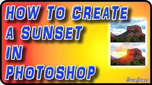 How to Create a Sunset Photo in Photoshop - Dreamframer Photography