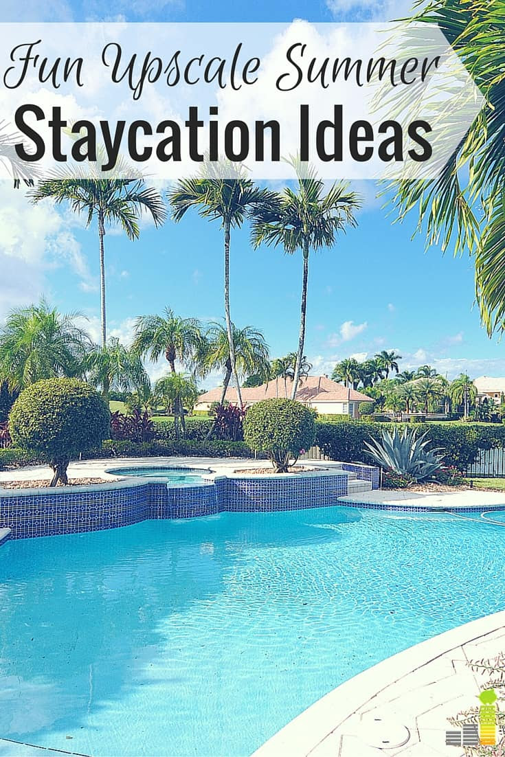 Fun Upscale Summer Staycation Ideas - Frugal Rules