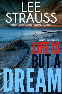 Life is But a Dream by Lee Strauss