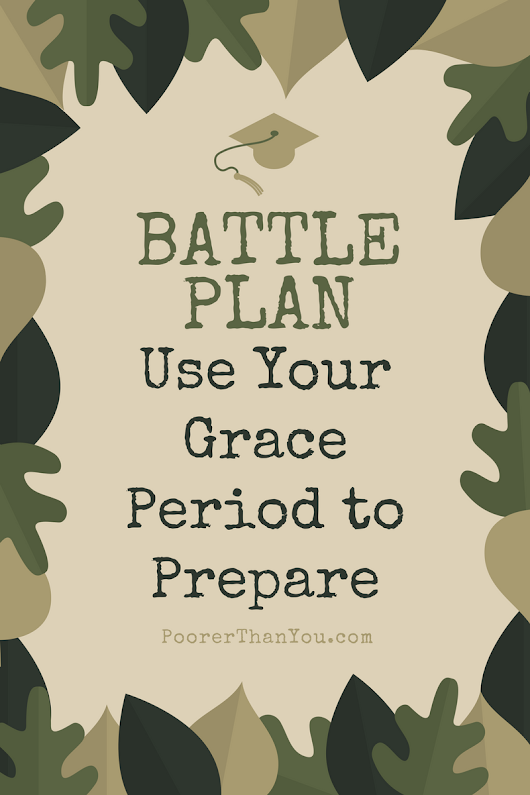 How to Best Use Your Grace Period: Create Your Debt Attack Plan | Poorer Than You