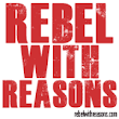 Rebel With Reasons