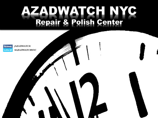 Azad Watch NYC Repair and Polish Center in NYC