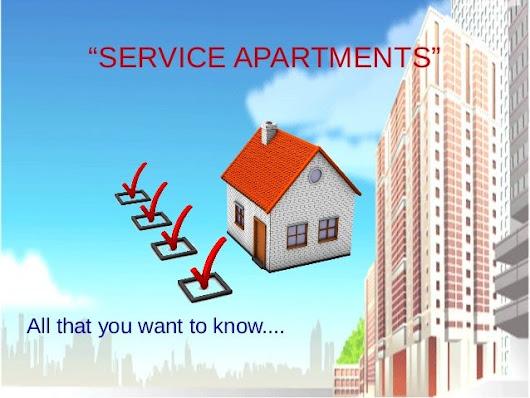 """SERVICE APARTMENTS"" - all that you want to know.."