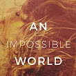 {Cover Reveal} An Impossible World by S.P. Cervantes