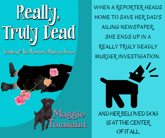 A reporter digs into a murder investigation when her dog sniffs out a dead body. REALLY TRULY DEAD by @MaggieToussaint #cozy #mystery