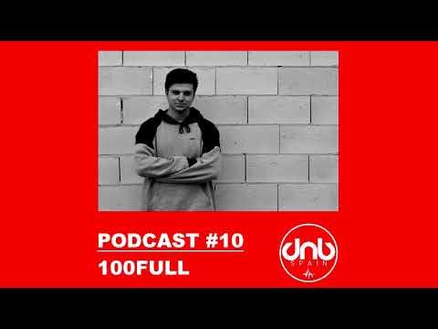DNB SPAIN PODCAST #10 @ 100FULL