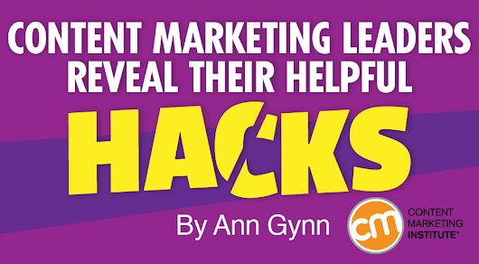 Content Marketing Leaders Reveal Their Helpful Hacks