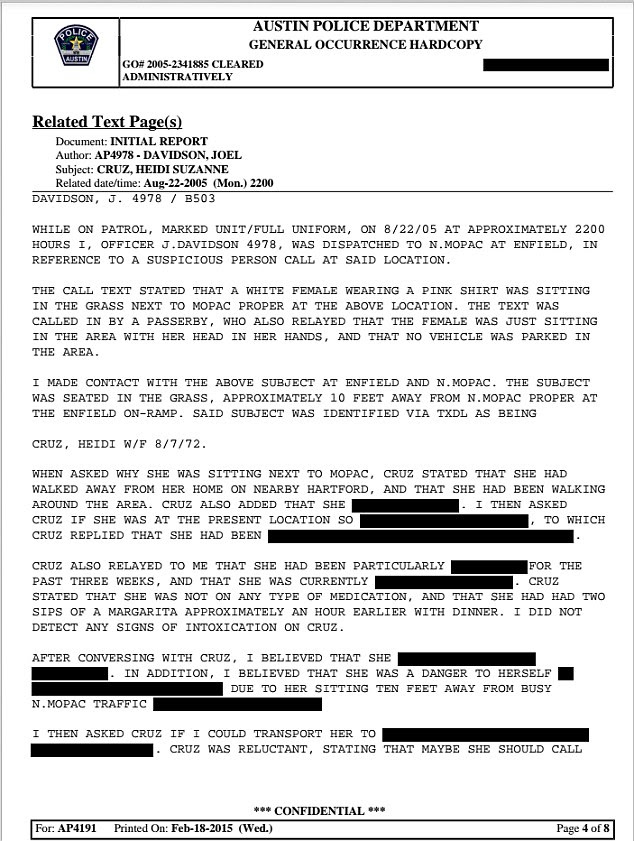 The police report , which was published heavily redacted, states that 'Cruz related to me that she had been particularly [BLANK], for the past three weeks, and was currently [BLANK]