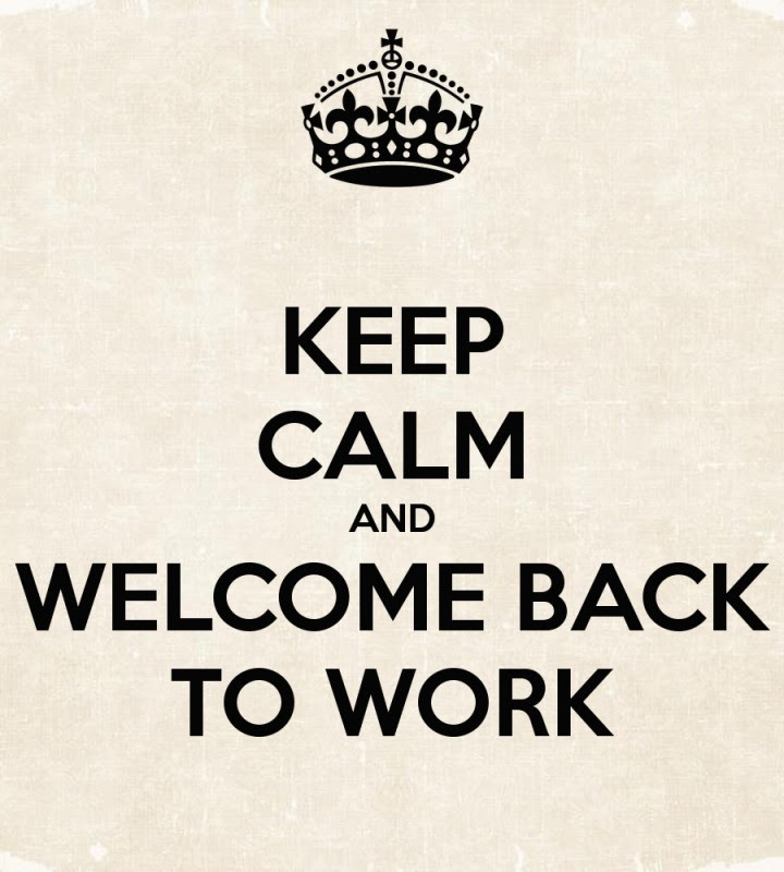 Welcome Back To Work Quote Quote Number 677475 Picture Quotes