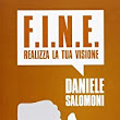 F.I.N.E. Realizza la tua visione: Amazon.it: Daniele Salomoni: Libri