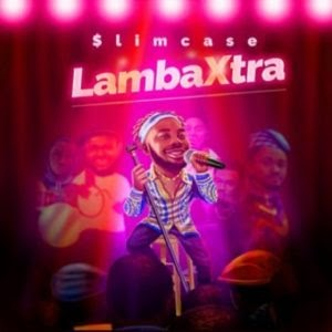 Download Music Mp3:- Slimcase – Lamba Xtra