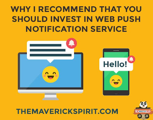 Why I Recommend You To Use Web Browser Push Notification Services!!