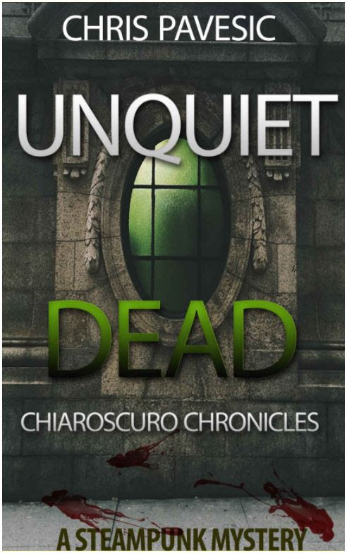 Book Review: Unquiet Dead (Chiaroscuro Chronicles #1) by Chris Pavesic