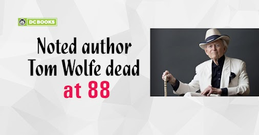 Author Tom Wolfe passed away http://english.dcbooks.com/author-tom-wolfe-passed-away.html #TomWolfe ...