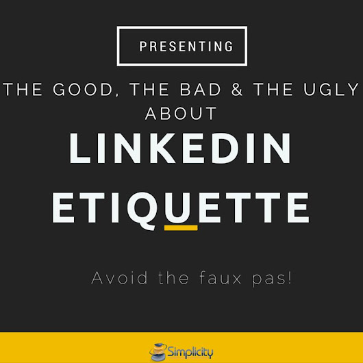 9 tips for improving your LinkedIn Etiquette - Simplicity