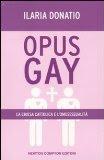 More about Opus Gay. La chiesa cattolica e l'omosessualità