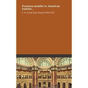 Fourteen months in American bastiles ..