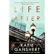 Life After by Katie Ganshert - A Book Review