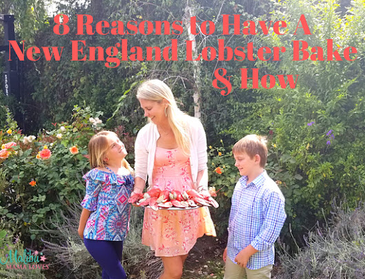 8 Reasons Why You Should Have A New England Lobster Bake & How - MALIBU MAMA LOVES