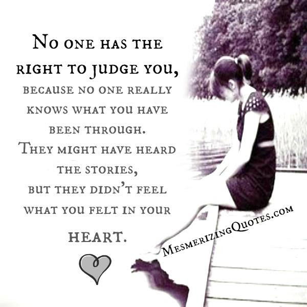 No One Has The Right To Judge You Mesmerizing Quotes