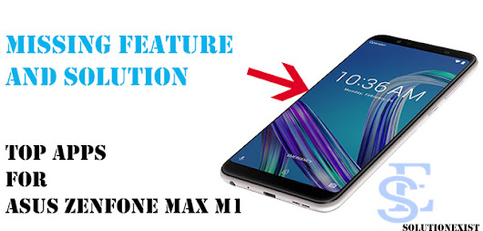Exclusive Apps For Asus Zenfone Max Pro M1 - Missing Feature Solution